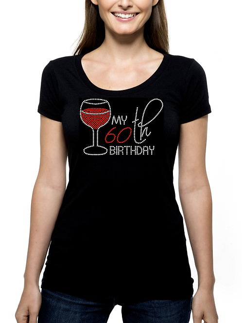 My 60th Birthday Wine RHINESTONE T-Shirt or Tank Top - BLING Winery Tasting Tour