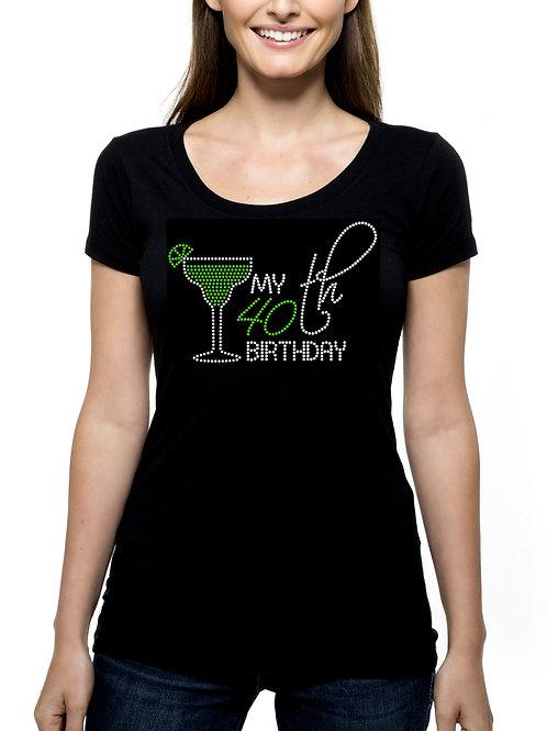 My 40th Birthday Margarita RHINESTONE T-Shirt or Tank Top - BLING Cocktail Drink