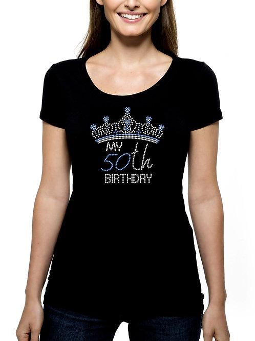 My 50th Birthday Crown RHINESTONE T-Shirt or Tank Top - BLING Tiara Celebrate