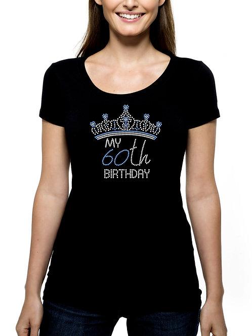 My 60th Birthday Crown RHINESTONE T-Shirt or Tank Top - BLING Tiara Celebrate
