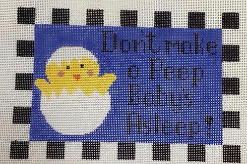 Don't Make a Peep Baby's Asleep