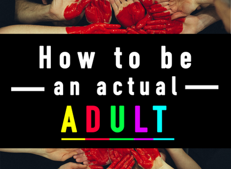 Secrets behind The Art of Adulting; Mistakes to be Avoided
