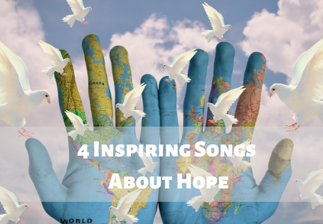 4 Inspiring Songs about Hope amidst current uncertainties
