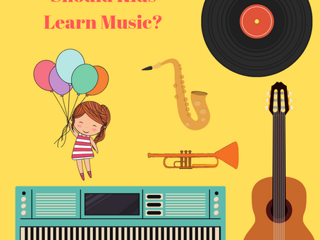 Why Should Kids Learn Music?