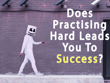 Can Practising Hard Leads You To Success?
