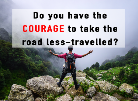 Do You Have The Courage To Take The Road Less-Travelled?