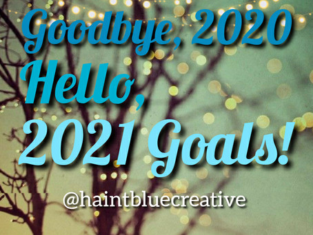 Story #52: Goodbye, 2020 and Hello, 2021 Goals