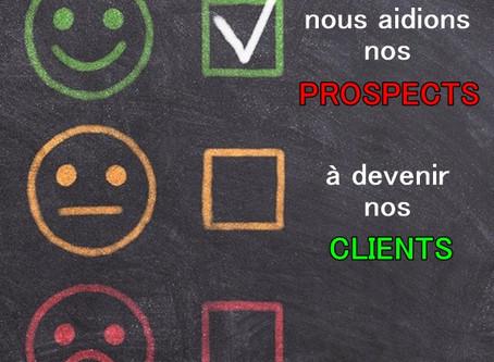 Et si nous aidions nos prospects à devenir clients !