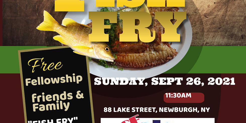 FAMILY FRIENDS FELLOWSHIP FISH FRY FOR FREE.    (7 F'S)