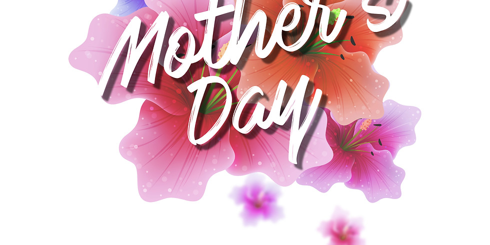 Mother's Day SERVICE    (WITH SPECIAL GIFT)