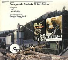 Bandes originales des films de Robert Enrico : Le vieux fusil, Les grandes gueules, Ho!, Les caïds