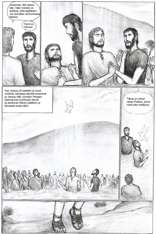 Jeesus pyytää Johannesta antamaan hänelle kasteen. Johannes suostuu ja kastaa Jeesuksen.