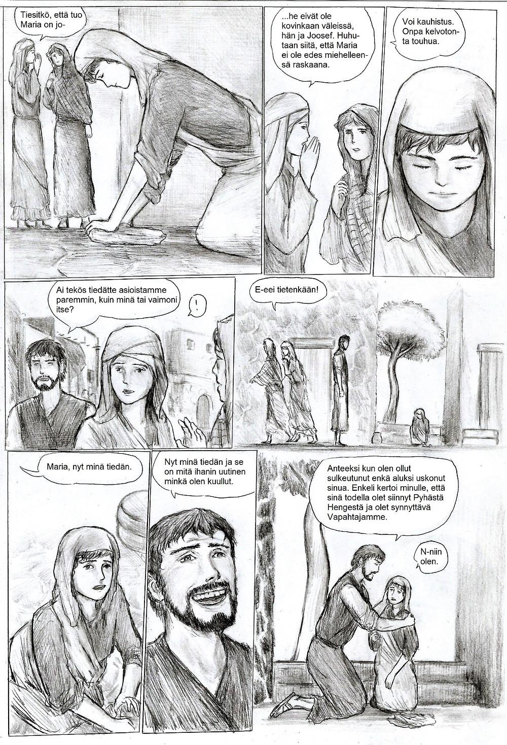 Kaupungilla juorutaan pahaa Marian raskaudesta. Lopulta Joosef rientää puolustamaan kihlattuaan Mariaa. Joosef kertoo nyt uskovansa Mariaa enkelin ilmoituksen ansiosta.
