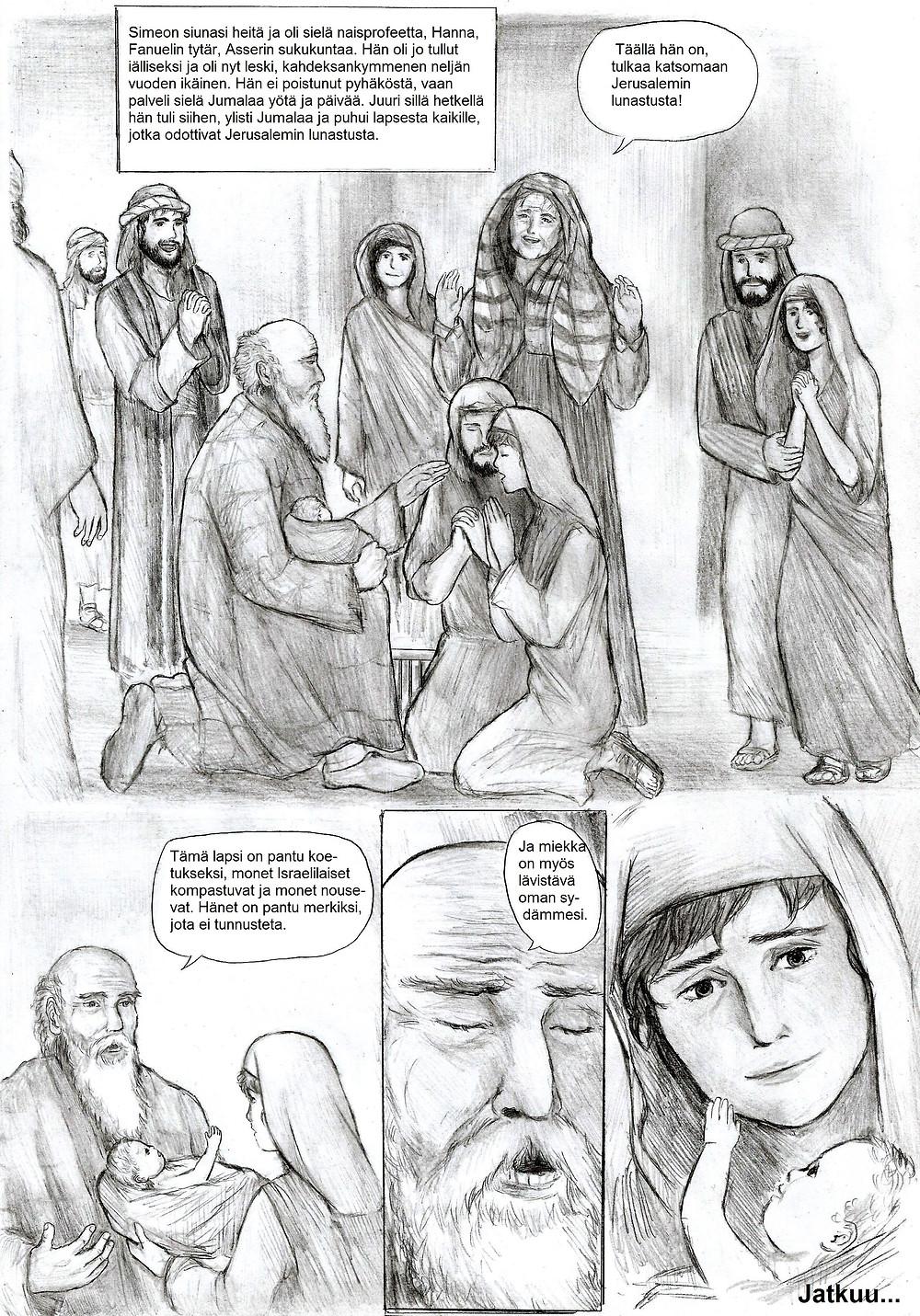 Temppelissä oli myös naisprofeetta Hanna, joka ylisti Herraa ja kertoi kaikille temppelissä kävijöille Jeesuksen syntymästä. Myös Simeon ylisti Herraa ja profetoi Jeesuksen kohtalosta.