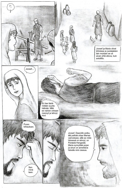Joosef on päättänyt purkaa kihlauksensa Marian kanssa. Herran enkeli saa hänet kuitenkin muuttamaan mieltään.