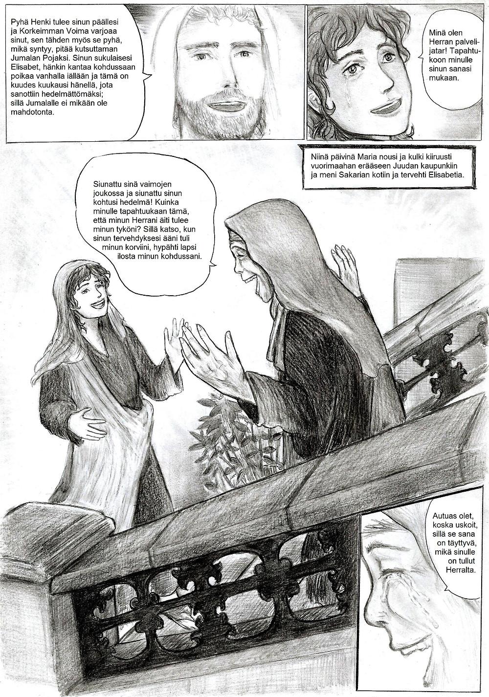 Maria tapaa Sakariaan vaimon Elisabethin. Elisabeth on enkelin ilmoituksen mukaan raskaana. Hän on Johannes Kastajan tuleva äiti.
