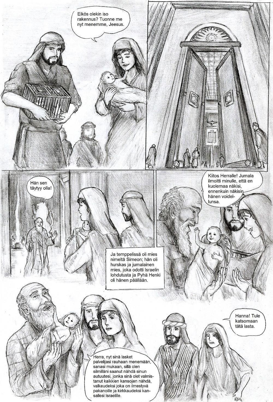 Temppelissä he tapasivat Simeonin, joka ylisti Herraa saadessaan nähdä Jeesuksen.