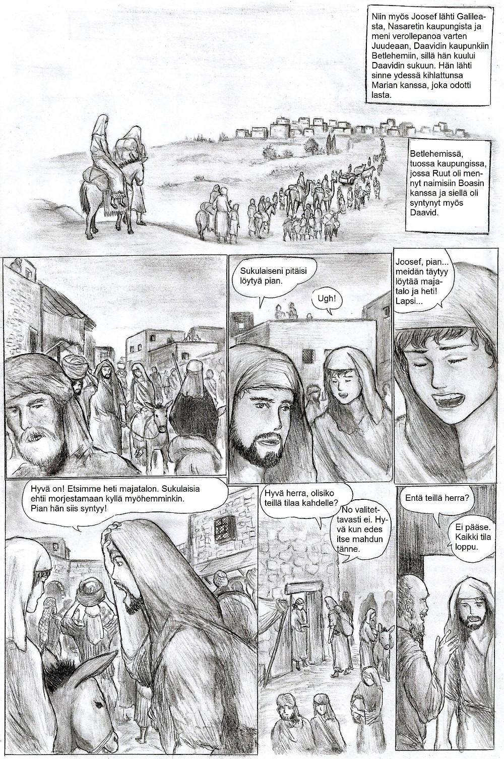 Joosef ja Maria lähtevät verollepanoa varten Betlehemiin. Marian supistukset alkavat, joten majapaikka täytyy löytää pian.