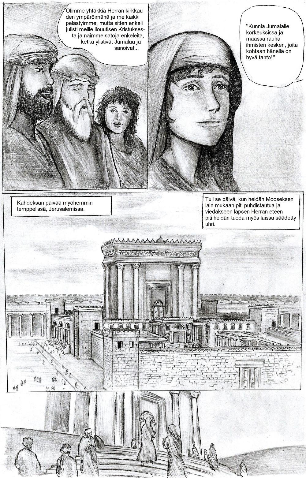 Tietäjät kertovat enkelin ilmoituksesta. Kahdeksan päivää myöhemmin Jeesus sekä Maria ja Joosef menevät temppeliin.