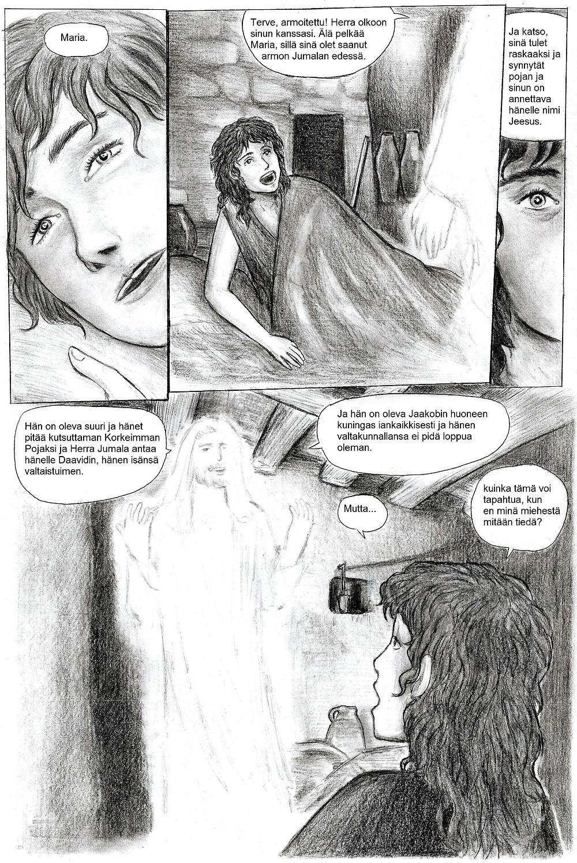 Enkeli Gabriel herättää Marian kertoakseen Marian tulevan raskaaksi ja synnyttävän pojan, jolle on annettava nimi Jeesus.