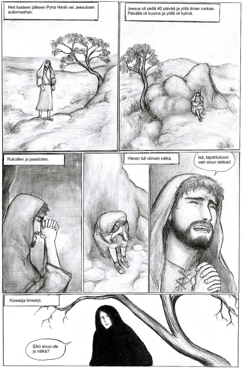 Kasteen jälkeen Jeesus päätyi autiomaahan 40 päiväksi.
