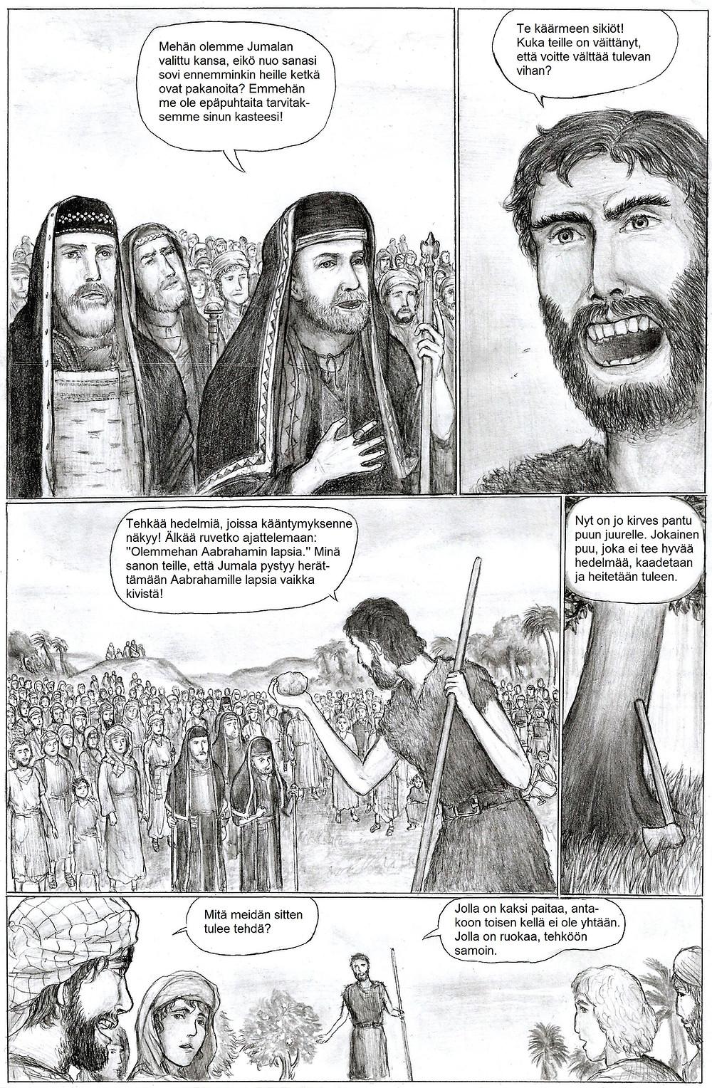 Johannes kutsuu kansalaisia käärmeen sikiöiksi ja käskee heitä tekemään hyvää.