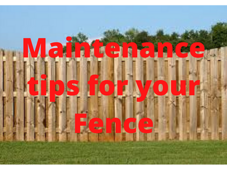 MAINTENANCE TIPS FOR YOUR FENCE