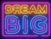 dream-big-neon-text-vector-260nw-1176614