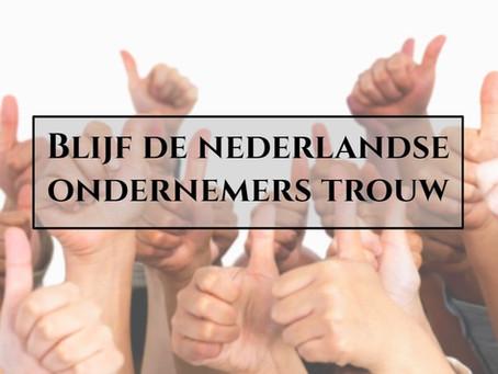 Blijf Nederlandse ondernemers trouw