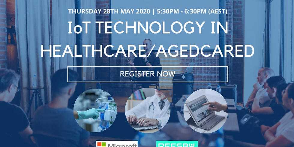 Microsoft+Reesby IoT Event : MedTech and Aged Care Technologies Webinar