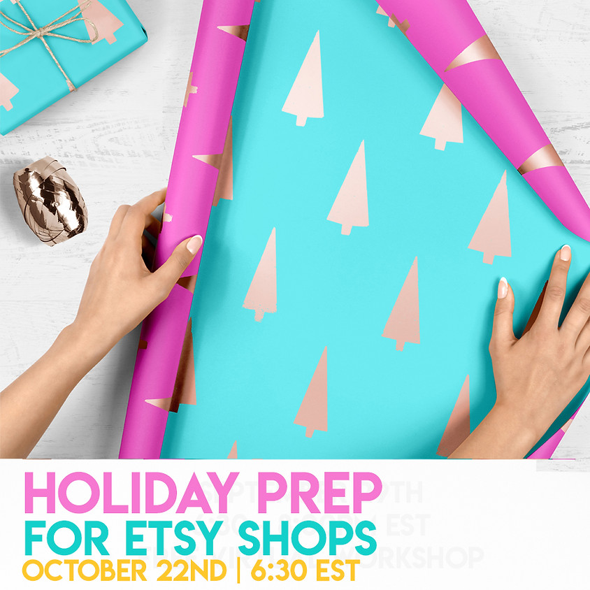 Holiday Prep for Etsy Shops