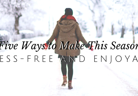 How to Make Your Holiday Season as Stress-Free as Can Be