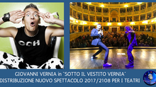 ECCO IL NUOVO SPETTACOLO TEATRALE DI GIOVANNI VERNIA 2017/2108.  E I MOTIVI PER CUI DOVETE ASSOLUTAM