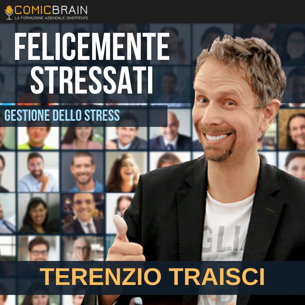 Intervento in streaming webinar - TERENZIO TRAISCI - FELICEMENTE STRESSATI