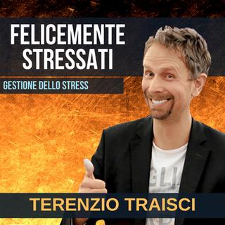 TERENZIO TRAISCI - FELICEMENTE STRESSATI
