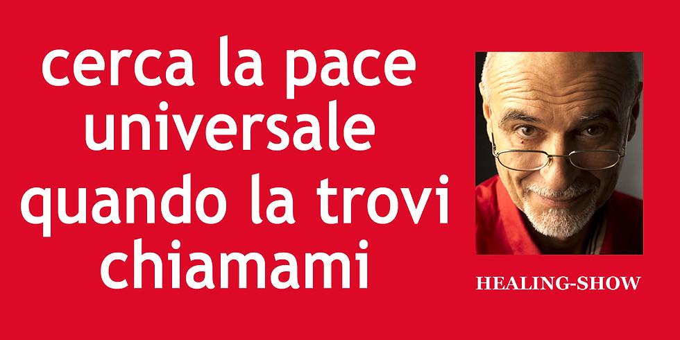 Cerca la pace universale, quando la trovi chiamami.
