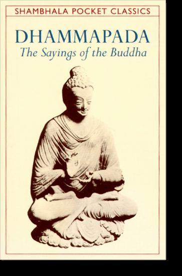 The Dhammapada: The Sayings of the Buddha (Sacred Teachings)