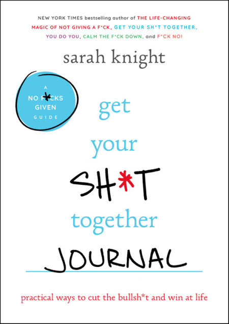 Get Your Sh*t Together Journal - Softcover