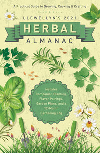 A PRACTICAL HERBAL GUIDE TO GROWING, COOKING & CRAFTING