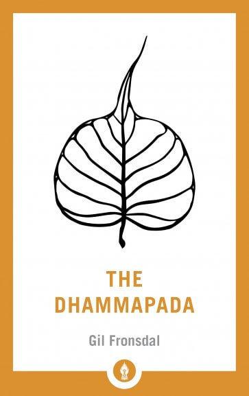The Dhammapada: A New Translation of the Buddhist Classic