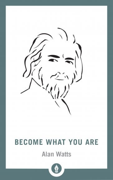 Become What You Are Alan Watts