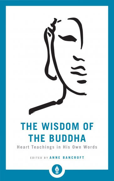 The Wisdom of the Buddha: Heart Teachings in His Own Words (Shambhala Pocket Lib
