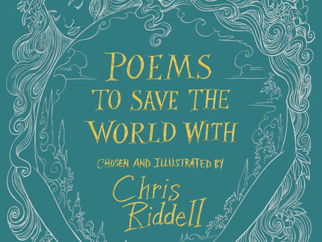 Poems to Save the World With chosen and illustrated by Chris Riddell