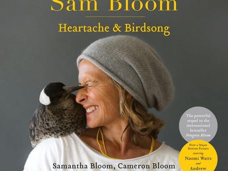 Sam Bloom: Heartache & Birdsong by Cameron Bloom, Samantha Bloom, Bradley Trevor Greive