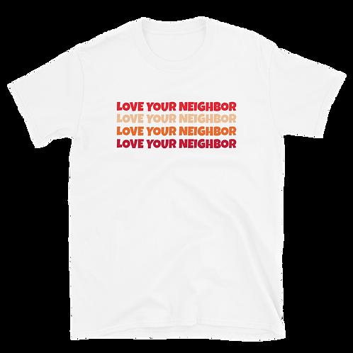 Love Your Neighbor Unisex T-Shirt