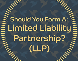 Why choose a Limited Liability Partnership (LLP) structure for your business?