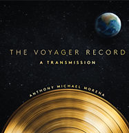 The Voyager Record by Anthony Michael Morena