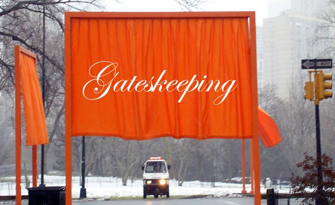Gateskeeping