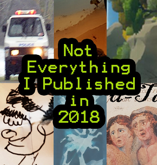 Not Everything I Published in 2018