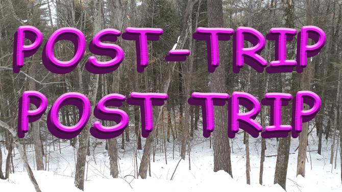 Post-Trip Post Trip
